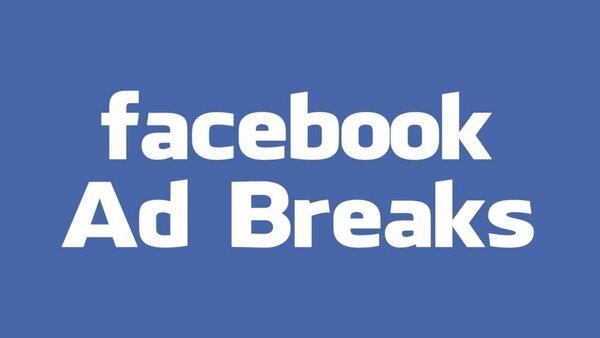 Hướng dẫn kiếm tiền trên Facebook Ad Breaks