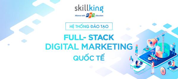 Chương trình đào tạo bài bản về Digital Marketing tại FPT Skillking