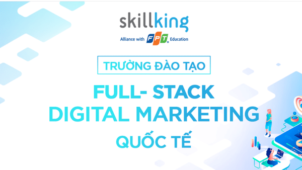 Khóa học Digital Marketing Hà Nội tại FPT Skillking
