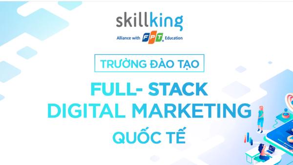 FPT Skillking - Khóa học Marketing Online